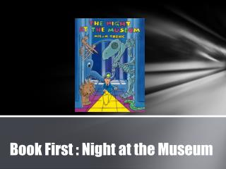 Book First : Night at the Museum