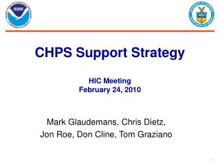 CHPS Support Strategy HIC Meeting February 24, 2010