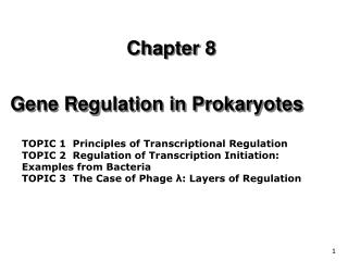 Chapter 8 Gene Regulation in Prokaryotes