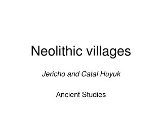 Neolithic villages