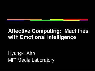 Affective Computing:  Machines with Emotional Intelligence