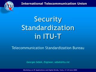 Security Standardization in ITU-T
