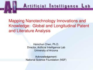 Hsinchun Chen, Ph.D. Director, Artificial Intelligence Lab University of Arizona Acknowledgement: