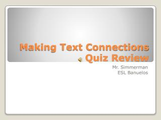 Making Text Connections Quiz Review