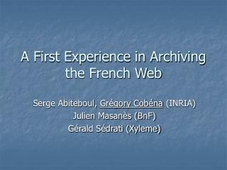 A First Experience in Archiving the French Web