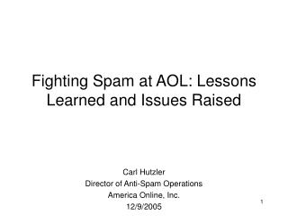 Fighting Spam at AOL: Lessons Learned and Issues Raised