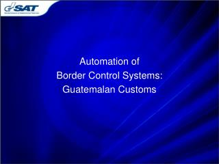Automation of  Border Control Systems:  Guatemalan Customs
