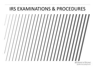 IRS EXAMINATIONS & PROCEDURES