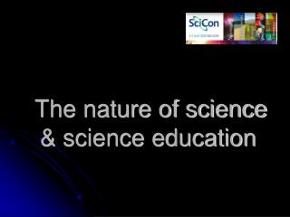 The nature of science & science education
