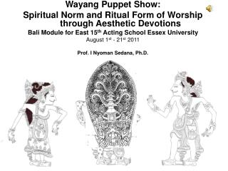 Wayang Puppet Show: Spiritual Norm and Ritual Form of Worship through Aesthetic Devotions