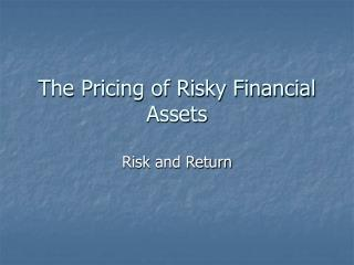 The Pricing of Risky Financial Assets