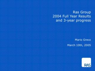 Ras Group  2004 Full Year Results and 3-year progress