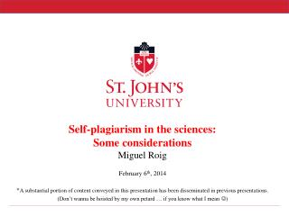 Self-plagiarism in the sciences:  Some considerations Miguel Roig