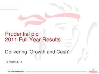 Prudential plc  2011 Full Year Results