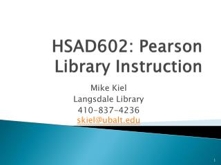 HSAD602: Pearson Library Instruction