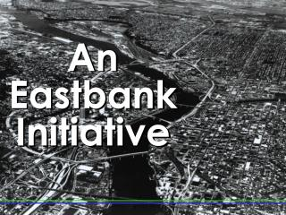 An Eastbank Initiative
