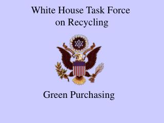 White House Task Force  on Recycling