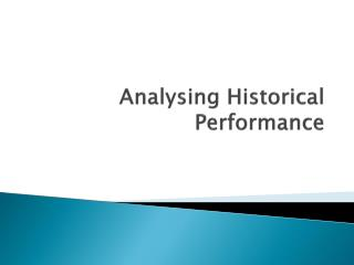 Analysing Historical Performance