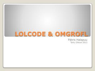 LOLCODE & OMGROFL