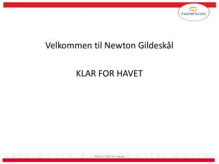 Velkommen til Newton Gildeskål KLAR FOR HAVET