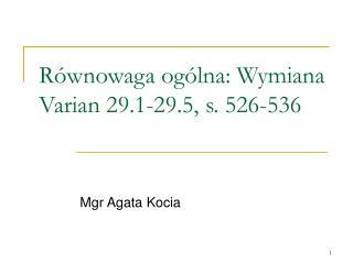 Równowaga ogólna: Wymiana Varian 29.1-29.5, s. 526-536