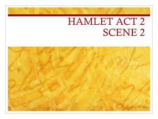 HAMLET ACT 2  SCENE 2