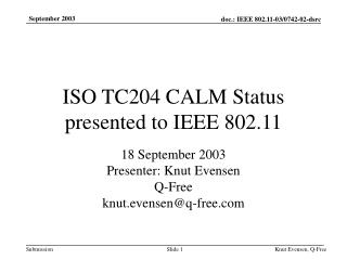 ISO TC204 CALM Status presented to IEEE 802.11