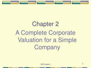 Chapter 2  A Complete Corporate Valuation for a Simple Company
