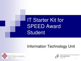 IT Starter Kit for  SPEED Award Student