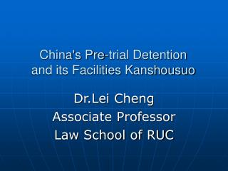 China's Pre-trial Detention   and its Facilities Kanshousuo