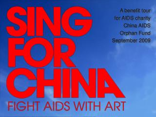 A benefit tour  for AIDS charity  China AIDS  Orphan Fund September 2009