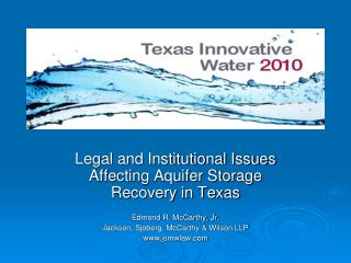 Legal and Institutional Issues Affecting Aquifer Storage Recovery in Texas