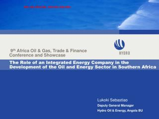 9 th  Africa Oil & Gas, Trade & Finance Conference and Showcase