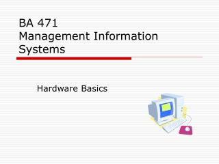 BA 471 Management Information Systems