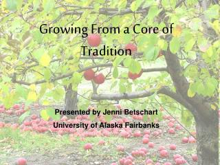 Growing From a Core of Tradition