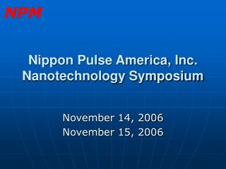 Nippon Pulse America, Inc. Nanotechnology Symposium