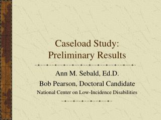 Caseload Study: Preliminary Results