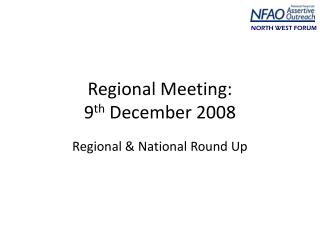 Regional Meeting: 9 th  December 2008