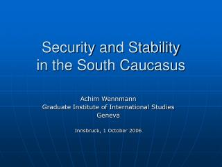Security and Stability  in the South Caucasus
