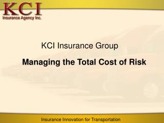 Managing the Total Cost of Risk