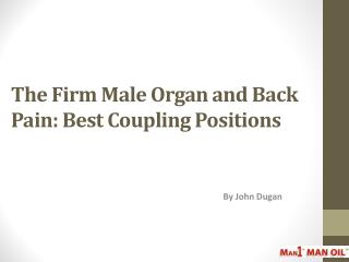 The Firm Male Organ and Back Pain Best Coupling Positions