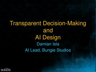 Transparent Decision-Making and  AI Design