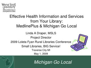 Effective Health Information and Services from Your Library:  MedlinePlus & Michigan Go Local