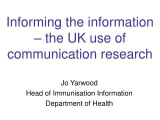 Informing the information – the UK use of communication research