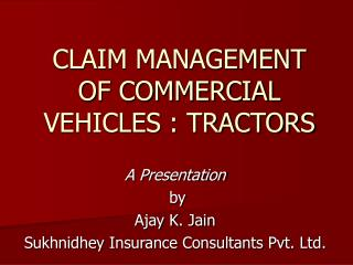 CLAIM MANAGEMENT OF COMMERCIAL VEHICLES : TRACTORS