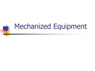 Mechanized Equipment