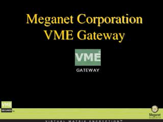 Meganet Corporation  VME Gateway