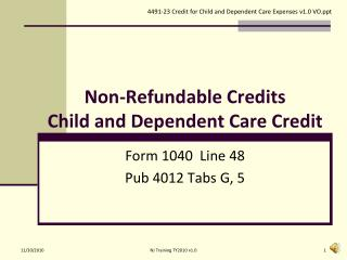 Non-Refundable Credits  Child and Dependent Care Credit