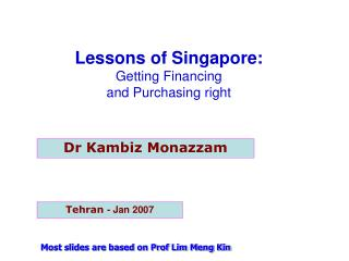 Lessons of Singapore:  Getting Financing  and Purchasing right