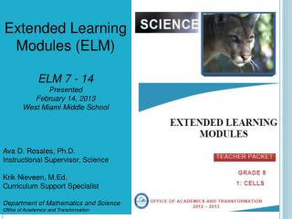 Extended Learning Modules (ELM) ELM 7 - 14 Presented February 14, 2013 West Miami Middle School